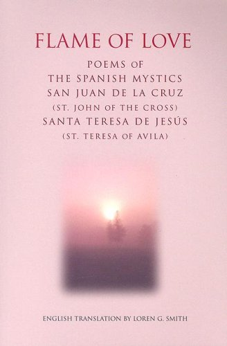 9780818909771: Flame of Love: Poems of the Spanish Mystics St. John of the Cross And St. Teresa of Avila (Spanish and English Edition)