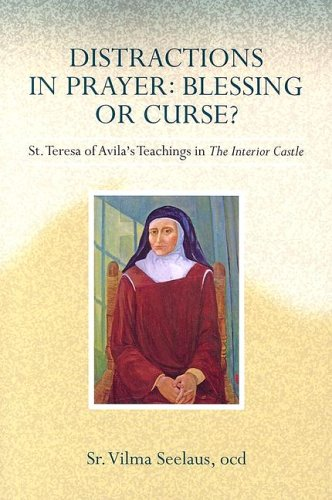 9780818909856: Distractions in Prayer: Blessing or Curse?: St. Teresa of Avila's Teachings in the Interior Castle