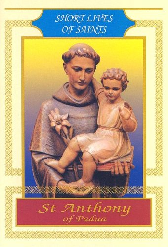 St Anthony of Padua (Short Lives of: Luca Lucchetti
