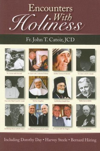 9780818912375: Encounters With Holiness: My Interviews with: Mother Teresa of Calcutta, Dorothy Day, Archbishop Fulton J. Sheen, Catherine de Hueck Doherty, Walter Ciszek, Leon-Josef Cardina