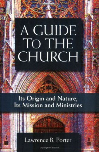 9780818912559: A Guide to the Church: It's Origin and Nature, It's Mission and Ministries