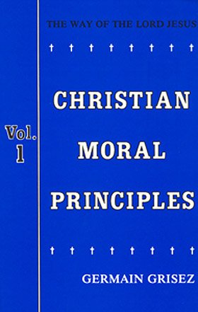 9780818912689: Christian Moral Principles, Volume 1: The Way of the Lord Jesus