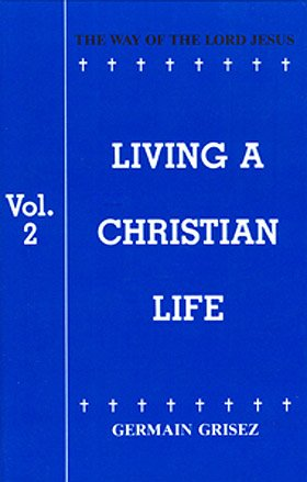 9780818912696: Living a Christian Life, Volume 2: The Way of the Lord Jesus