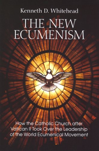 9780818912832: The New Ecumenism: How the Catholic Church After Vatican II Took Over the Leadership of the World Ecumenical Movement