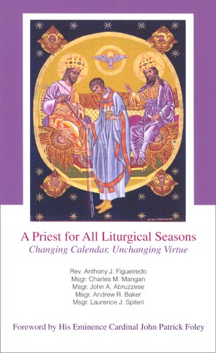 9780818912986: A Priest for All Liturgical Seasons: Changing Calendar, Unchanging Virtue