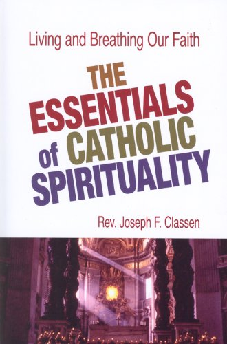 9780818913297: The Essentials of Catholic Spirituality: Living and Breathing Our Faith