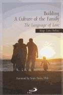 9780818913303: Building a Culture of the Family: The Language of Love