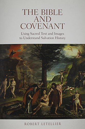 The Bible and Covenant: Using Sacred Texts and Images to Understand Salvation History: Robert ...