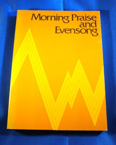 Morning Praise and Evensong: A Liturgy of the Hours in Musical Setting