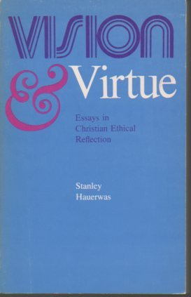 9780819004857: Vision and virtue;: Essays in Christian ethical reflection