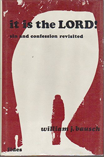 It is the Lord! Sin and Confession Revisited (0819005525) by William J. Bausch