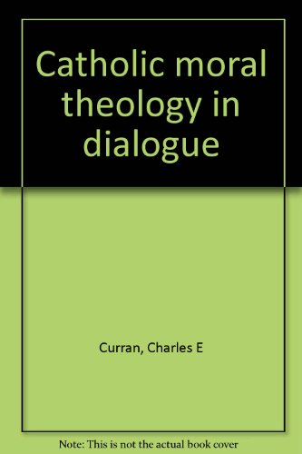 9780819005724: Catholic moral theology in dialogue