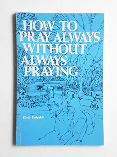 9780819006233: How to pray always without always praying