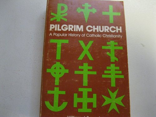 Pilgrim Church A Popular History of Catholic Christianity (0819006246) by Bausch, William J