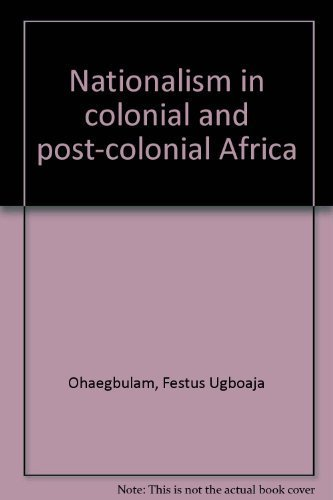 9780819101501: Nationalism in colonial and post-colonial Africa