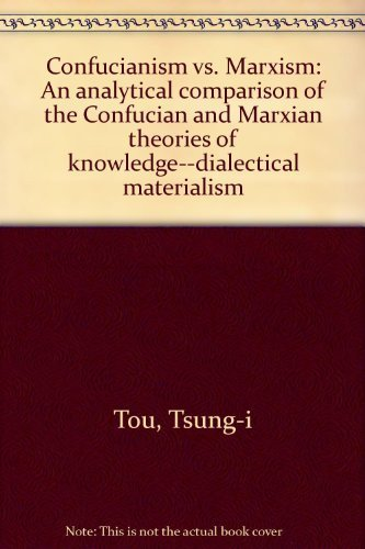 Confucianism vs. Marxism: An Analytical Comparison of the Confucian and Marxian Theories of ...