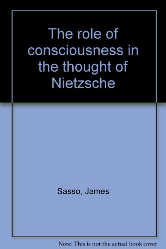 9780819102782: The Role of Consciousness in the Thought of Nietzsche