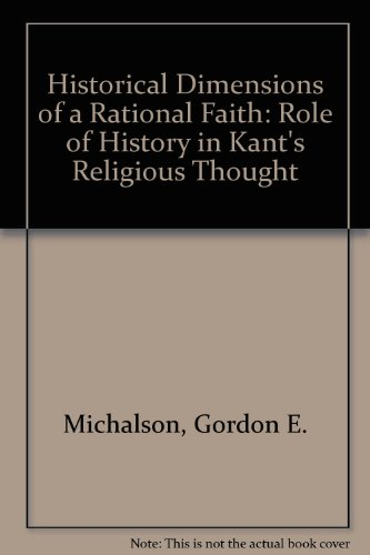 9780819103086: Historical Dimensions of a Rational Faith: Role of History in Kant's Religious Thought