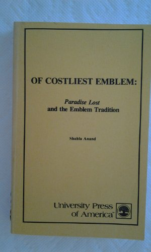 9780819105561: Of Costliest Emblem: Paradise Lost and the Emblem Tradition (295P)