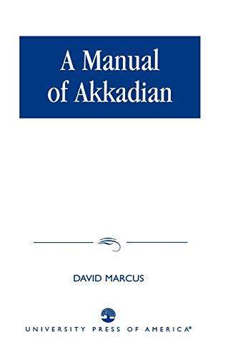 9780819106087: A Manual of Akkadian
