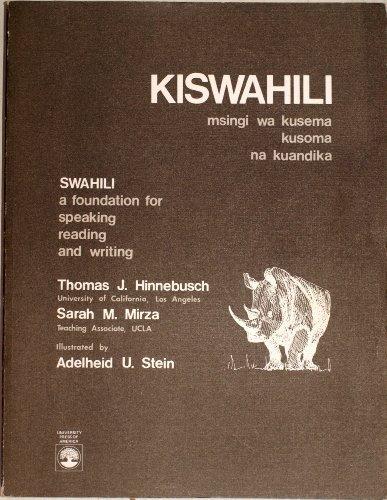 9780819106599: Kiswahili (msingi wa kusema kusoma na kuadika) Swahili: A Foundation for Speaking, Reading and Writing (English and Swahili Edition)