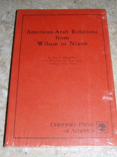 AMERICAN-ARAB RELATIONS FROM WILSON TO NIXON