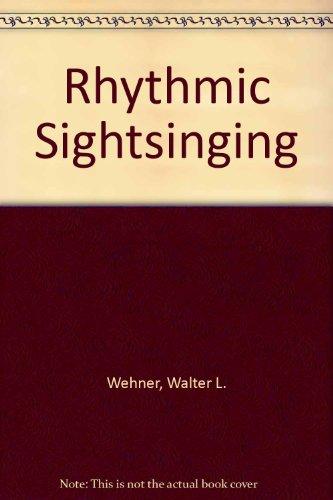 Rhythmic Sightsinging: Wehner, Walter L.