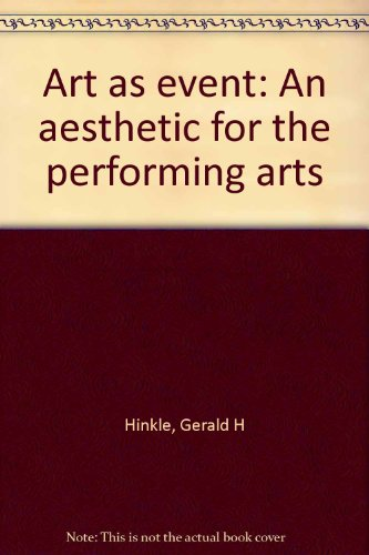 9780819107640: Art as event: An aesthetic for the performing arts