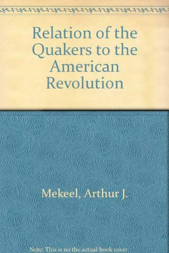 9780819107923: Relation of the Quakers to the American Revolution