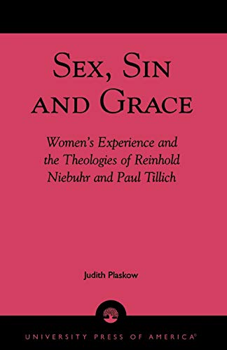 9780819108821: Sex, Sin, and Grace: Women's Experience and the Theologies of Reinhold Niebuhr and Paul Tillich