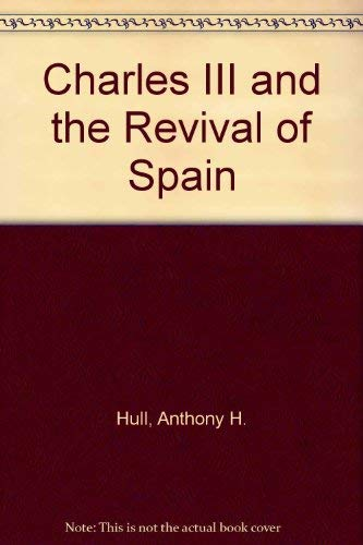 9780819110213: Charles III and the Revival of Spain