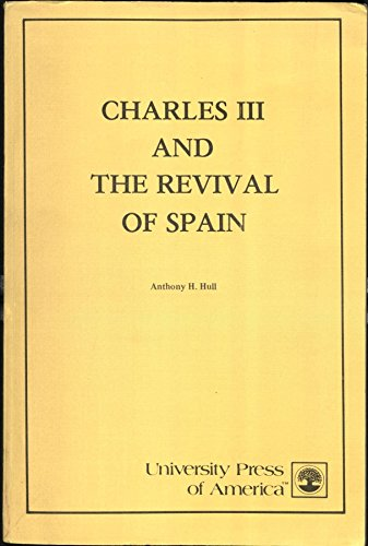 9780819110220: Charles III and the Revival of Spain
