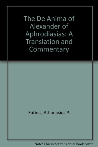 9780819110336: The De Anima of Alexander of Aphrodisias: A Translation and Commentary