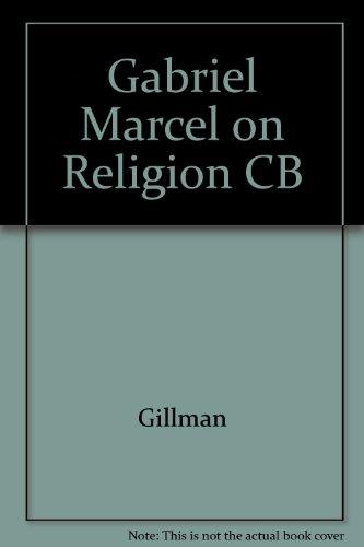 9780819110343: Gabriel Marcel on Religion CB
