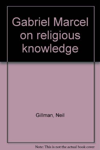 9780819110350: Gabriel Marcel on Religious Knowledge