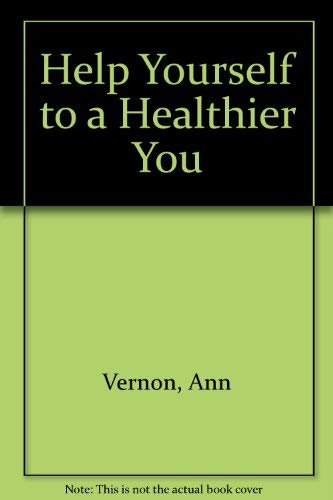 Help Yourself to a Healthier You (0819110485) by Ann Vernon