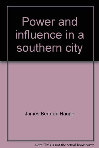 Power and influence in a southern city: James Bertram Haugh
