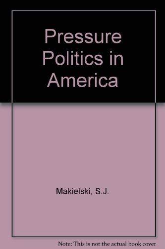 9780819111296: Pressure Politics in America