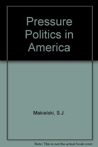 9780819111302: Pressure Politics in America