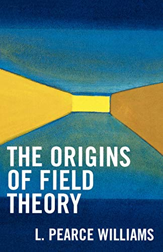 9780819111760: The Origins of Field Theory