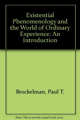 9780819111913: Existential Phenomenology and the World of Ordinary Experience: An Introduction