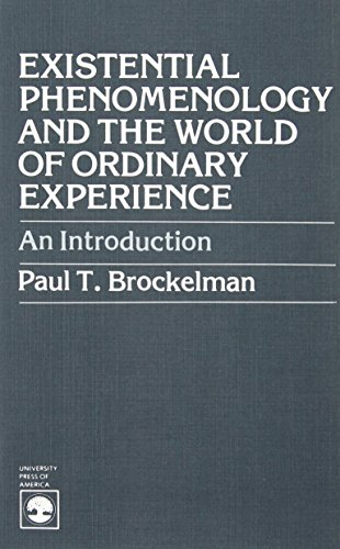 9780819111920: Existential Phenomenology and the World of Ordinary Experience: An Introduction