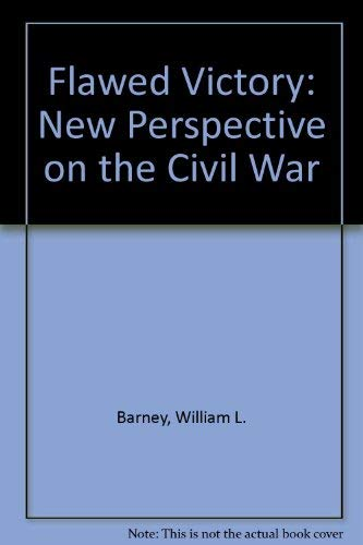 9780819112736: Flawed Victory: New Perspective on the Civil War