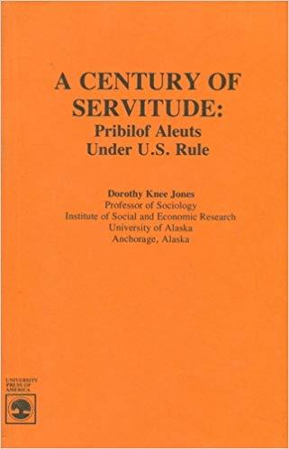 9780819113498: Century of Servitude: Pribilof Aleuts Under United States Rule