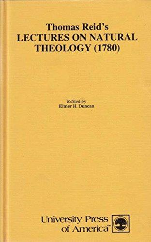 Thomas Reid's Lectures on natural theology (1780): Reid, Thomas
