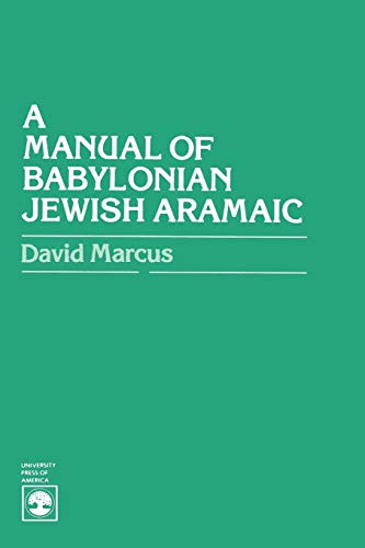 9780819113634: A Manual of Babylonian Jewish Aramaic