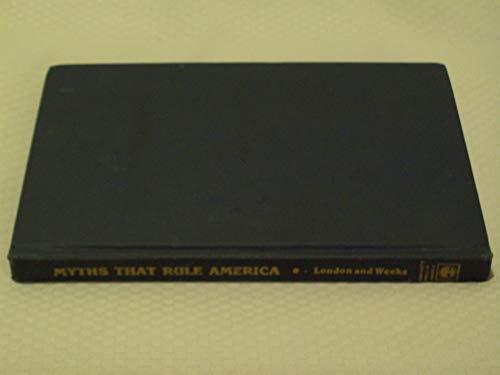Myths That Rule America (0819114464) by Herbert I. London; Albert L. Weeks