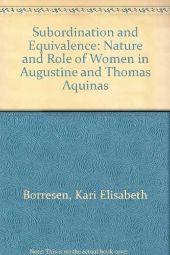 Subordination and Equivalence: Nature and Role of Women in Augustine and Thomas Aquinas
