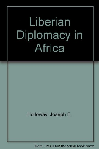 9780819117908: Liberian Diplomacy in Africa: A Study of Inter-African Relations