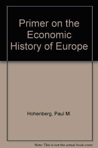 9780819118042: A Primer on the Economic History of Europe